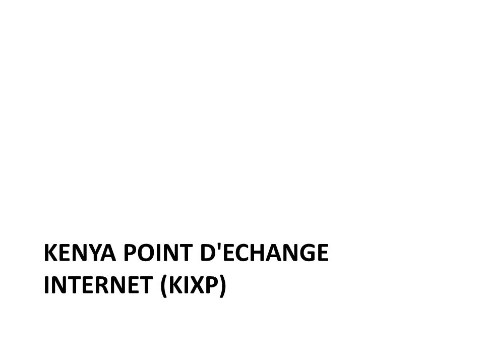 KENYA POINT D ECHANGE INTERNET (KIXP)
