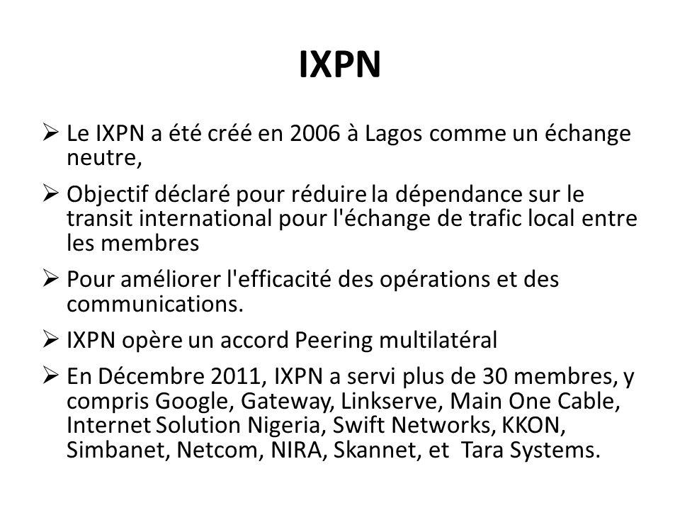 IXPN Le IXPN a été créé en 2006 à Lagos comme un échange neutre,