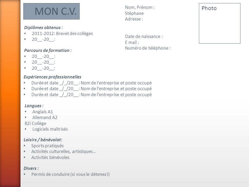 MON C.V. Photo Nom, Prénom : Stéphane Adresse : Date de naissance :