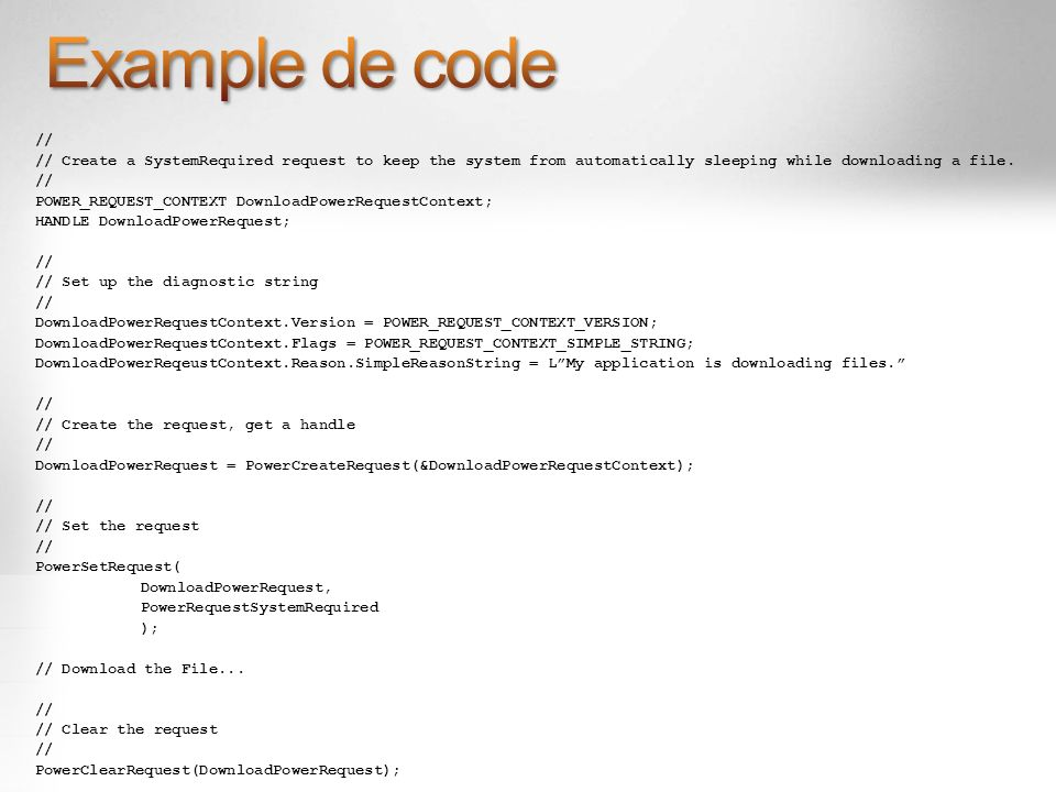Example de code // // Create a SystemRequired request to keep the system from automatically sleeping while downloading a file.