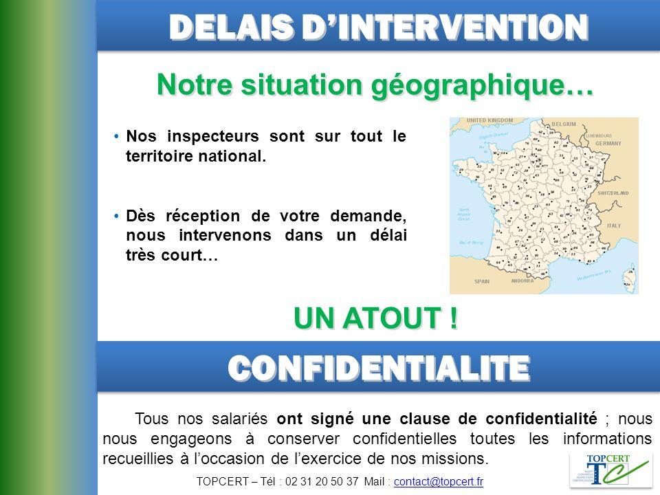 DELAIS D'INTERVENTION Notre situation géographique…