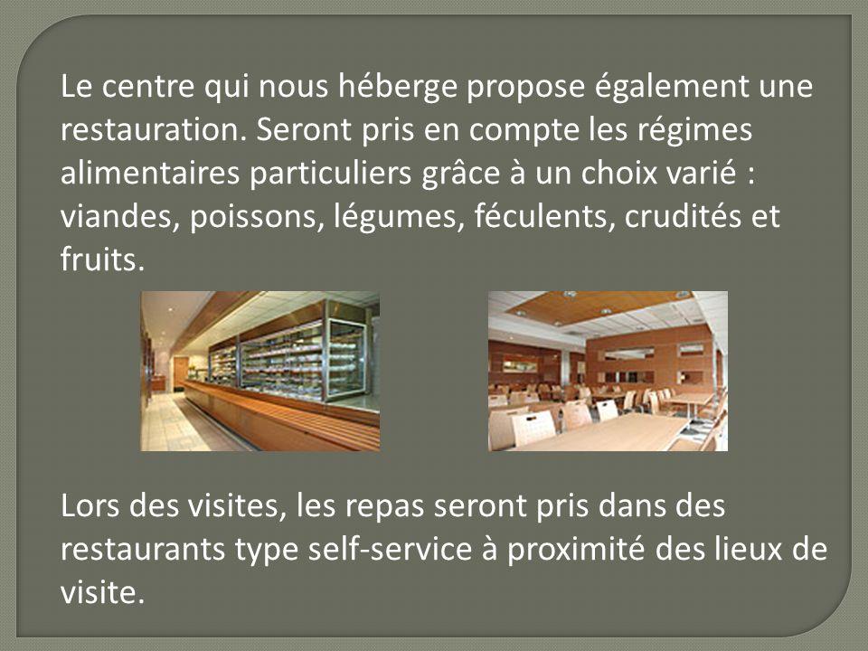 Le centre qui nous héberge propose également une restauration