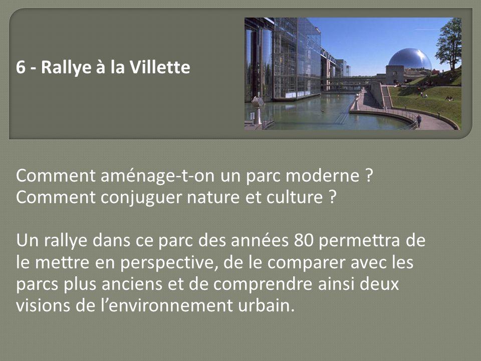 6 - Rallye à la Villette Comment aménage-t-on un parc moderne Comment conjuguer nature et culture