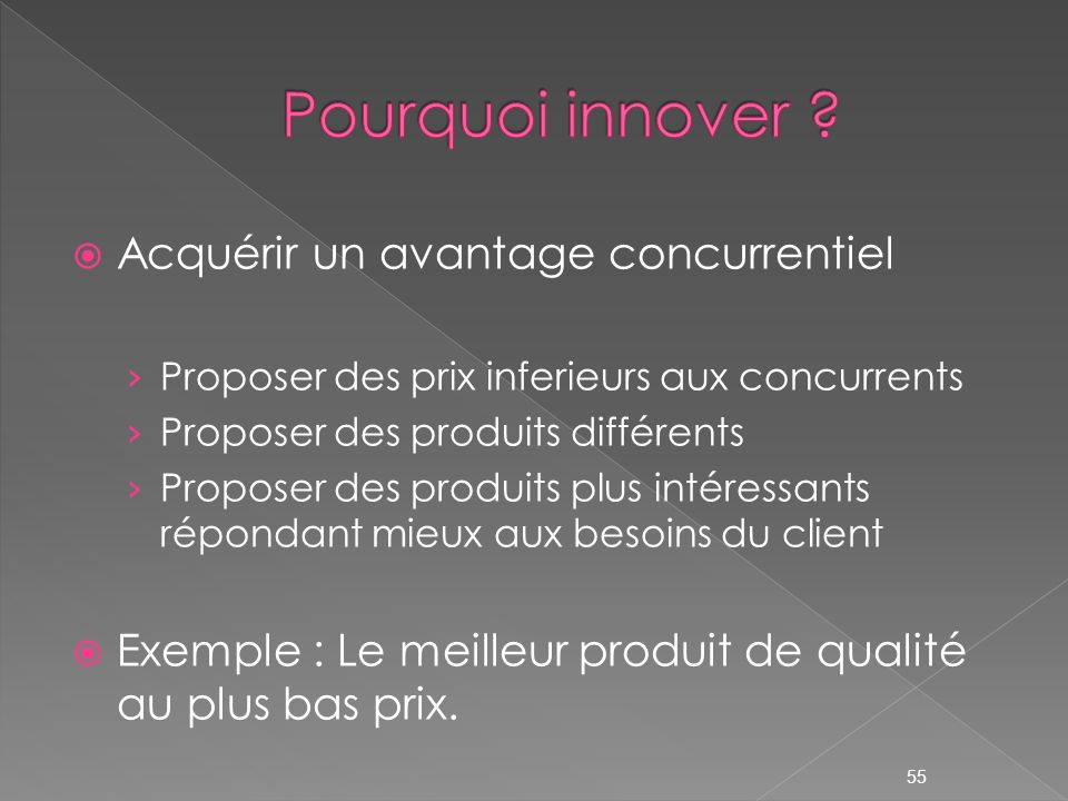 Pourquoi innover Acquérir un avantage concurrentiel