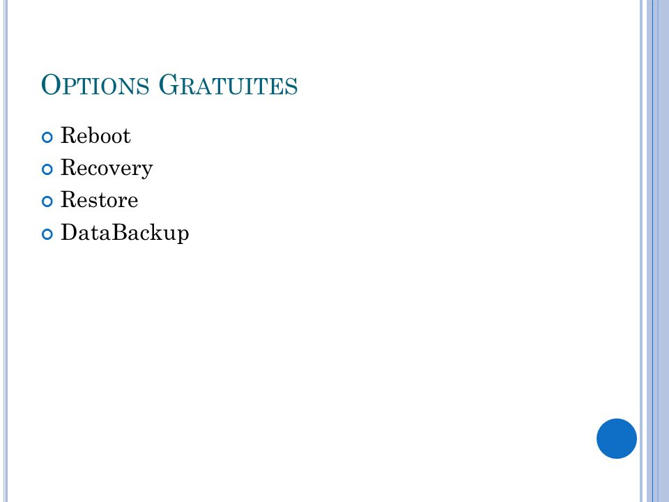 Options Gratuites Reboot Recovery Restore DataBackup