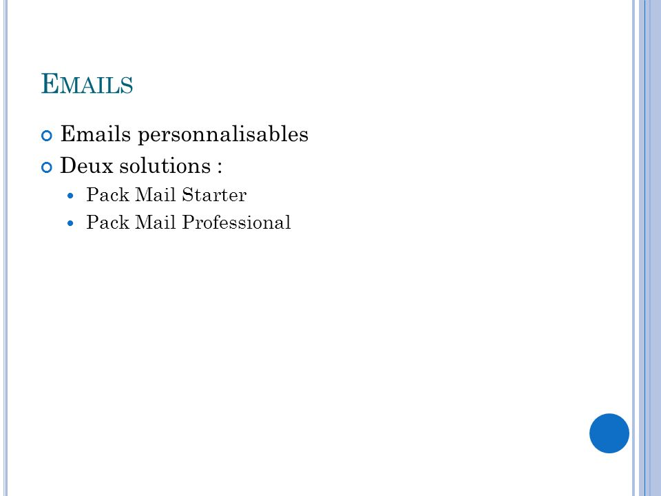 Emails Emails personnalisables Deux solutions : Pack Mail Starter