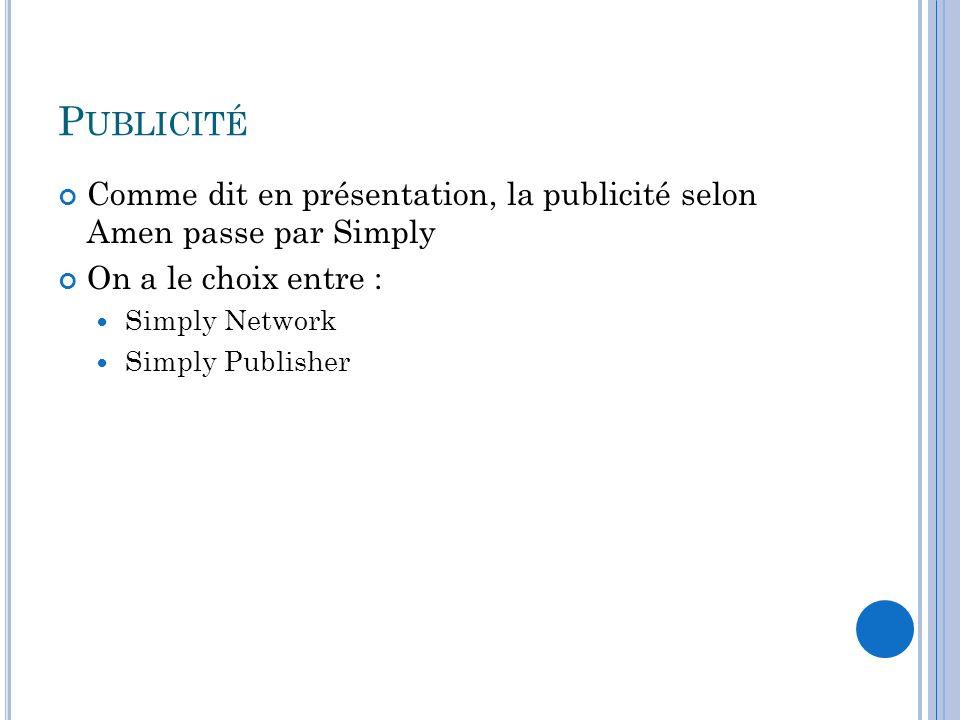Publicité Comme dit en présentation, la publicité selon Amen passe par Simply. On a le choix entre :