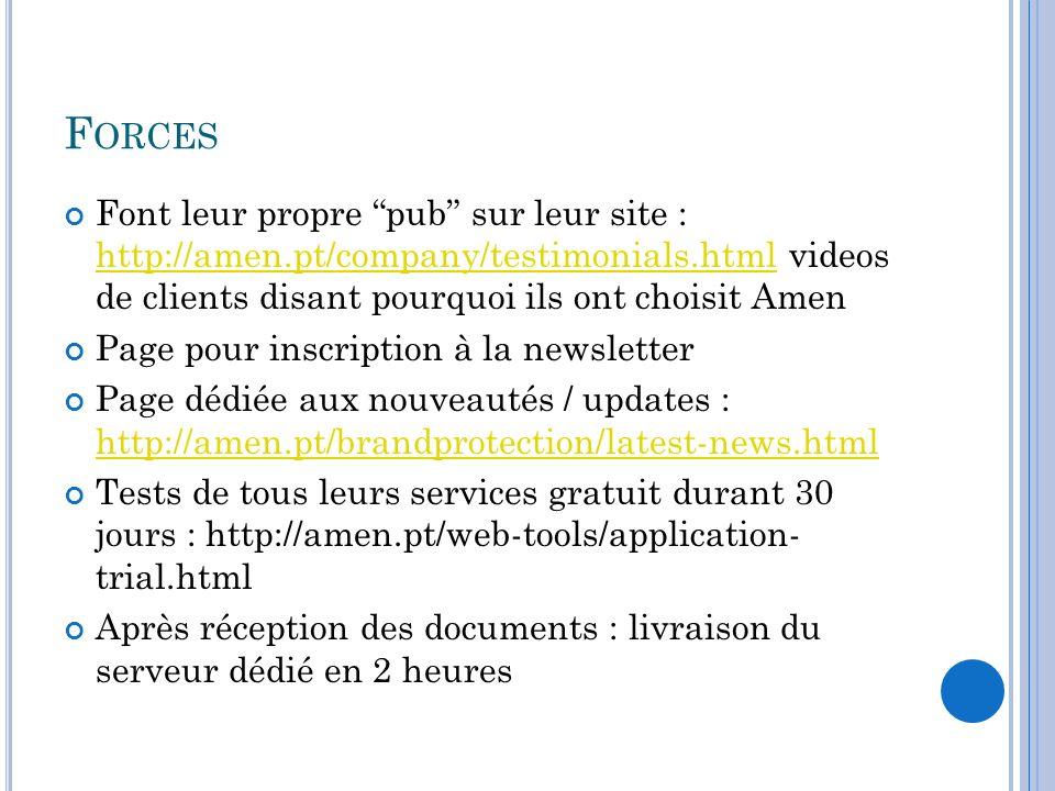 Forces Font leur propre pub sur leur site : http://amen.pt/company/testimonials.html videos de clients disant pourquoi ils ont choisit Amen.