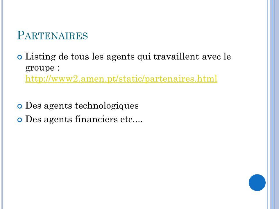 Partenaires Listing de tous les agents qui travaillent avec le groupe : http://www2.amen.pt/static/partenaires.html.