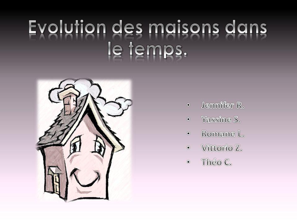 Evolution des maisons dans le temps.