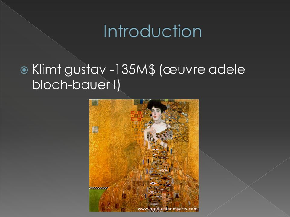 Introduction Klimt gustav -135M$ (œuvre adele bloch-bauer I)