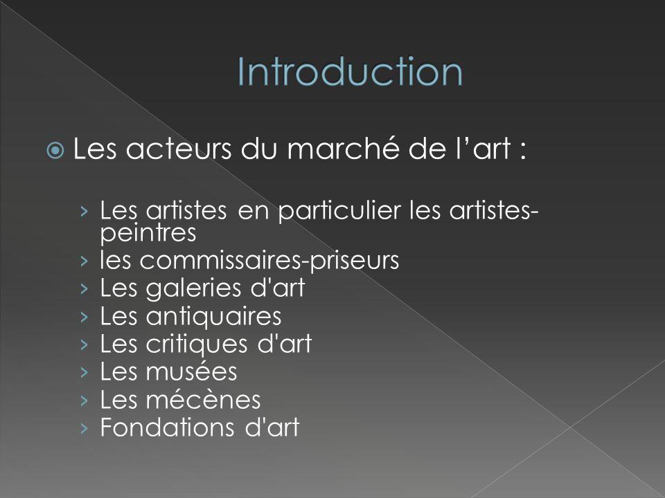 Introduction Les acteurs du marché de l'art :