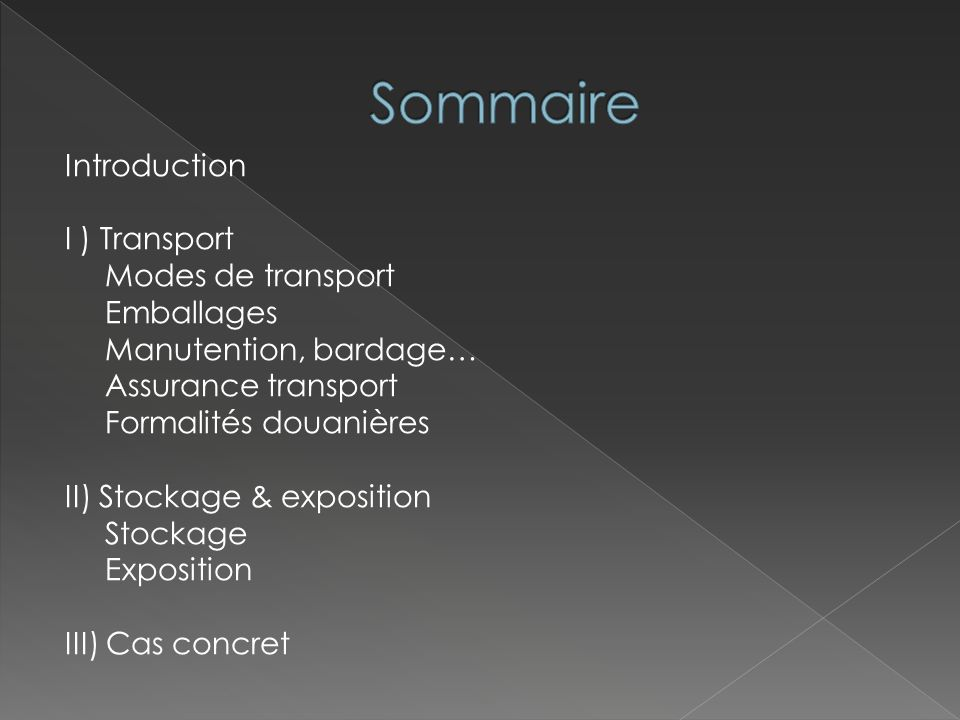 Sommaire Introduction I ) Transport Modes de transport Emballages