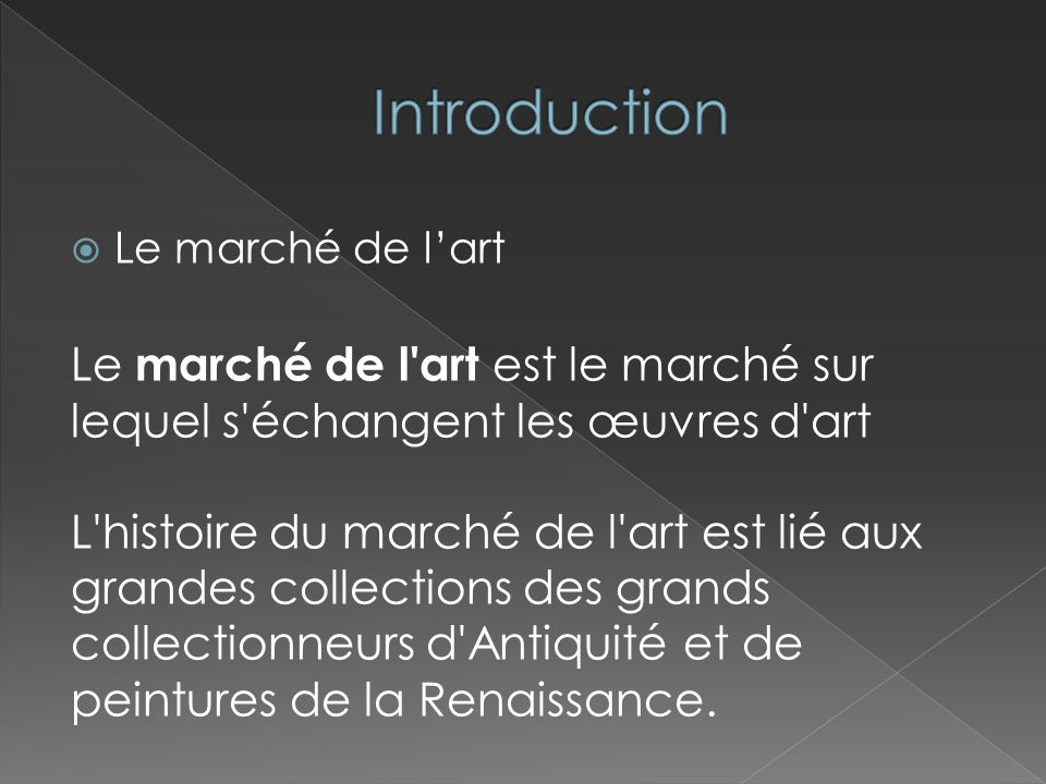 Introduction Le marché de l art est le marché sur