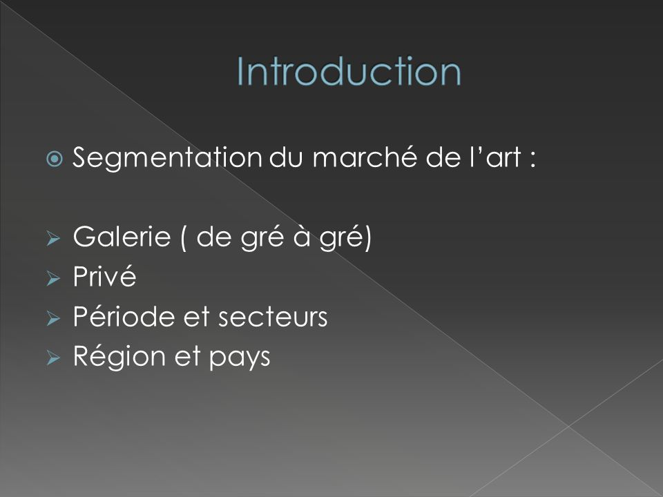 Introduction Segmentation du marché de l'art : Galerie ( de gré à gré)