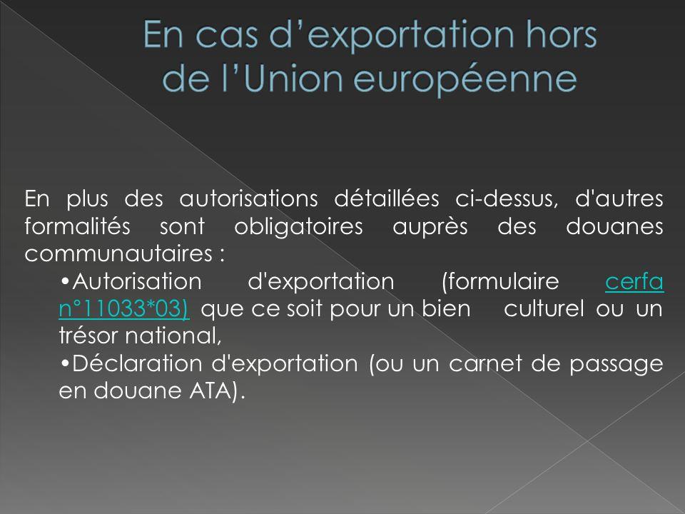 En cas d'exportation hors de l'Union européenne