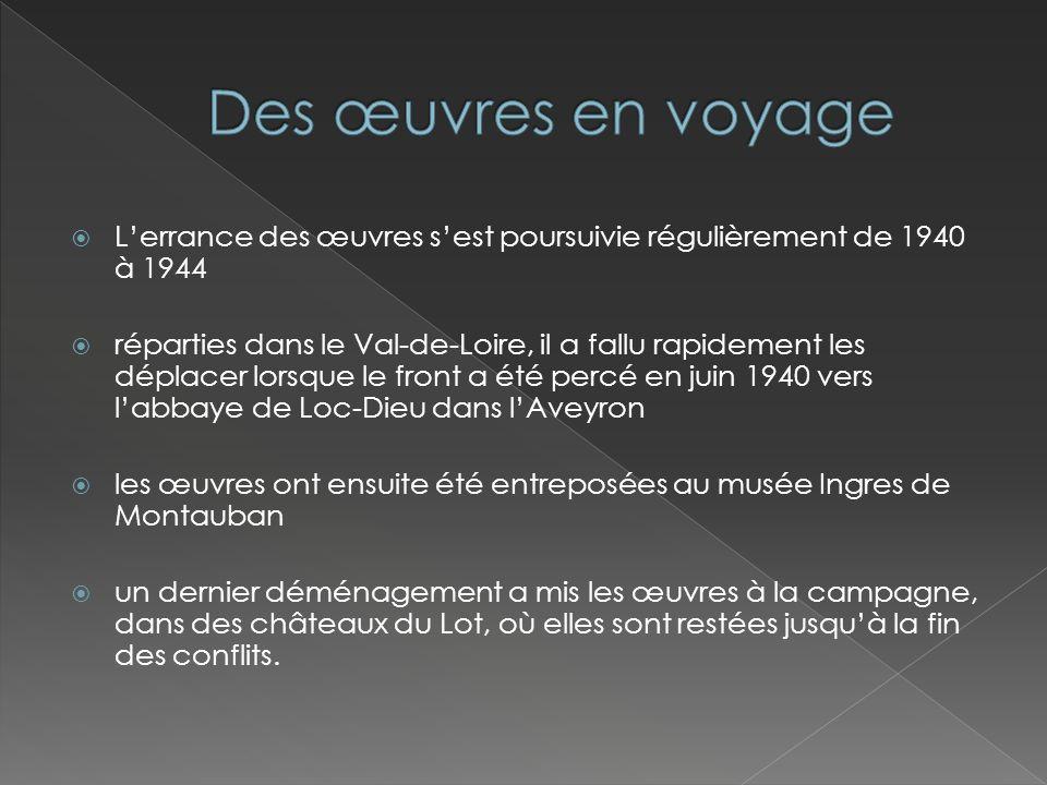 Des œuvres en voyage L'errance des œuvres s'est poursuivie régulièrement de 1940 à 1944.
