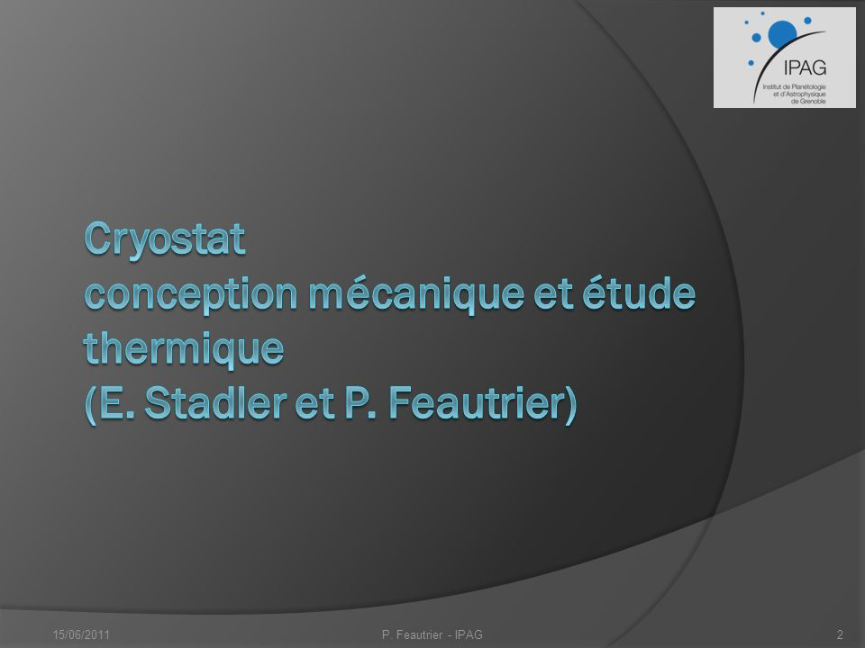 Cryostat conception mécanique et étude thermique (E. Stadler et P