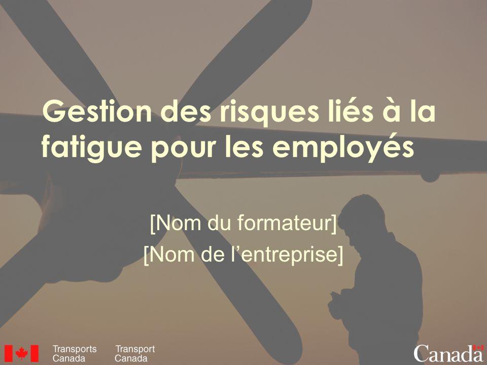Gestion des risques liés à la fatigue pour les employés