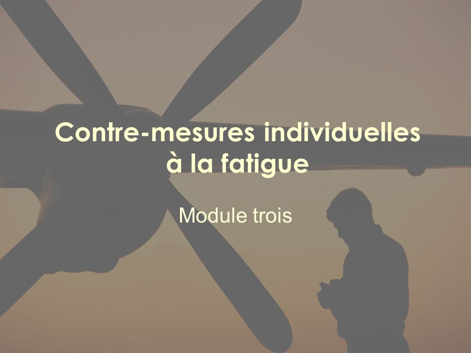 Contre-mesures individuelles à la fatigue