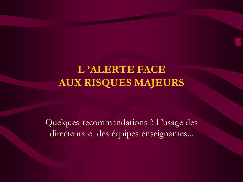 L 'ALERTE FACE AUX RISQUES MAJEURS