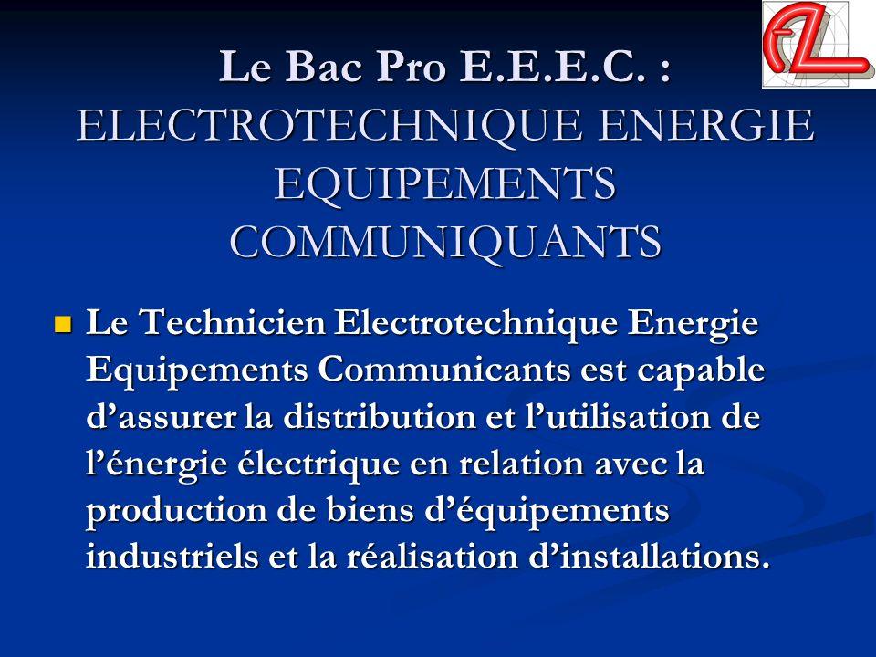 Le Bac Pro E.E.E.C. : ELECTROTECHNIQUE ENERGIE EQUIPEMENTS COMMUNIQUANTS