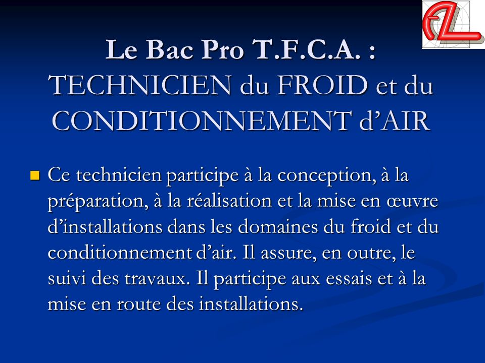 Le Bac Pro T.F.C.A. : TECHNICIEN du FROID et du CONDITIONNEMENT d'AIR