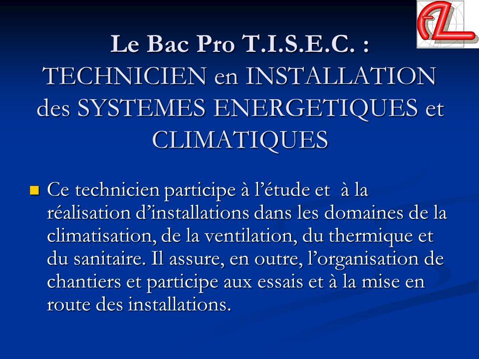 Le Bac Pro T.I.S.E.C. : TECHNICIEN en INSTALLATION des SYSTEMES ENERGETIQUES et CLIMATIQUES