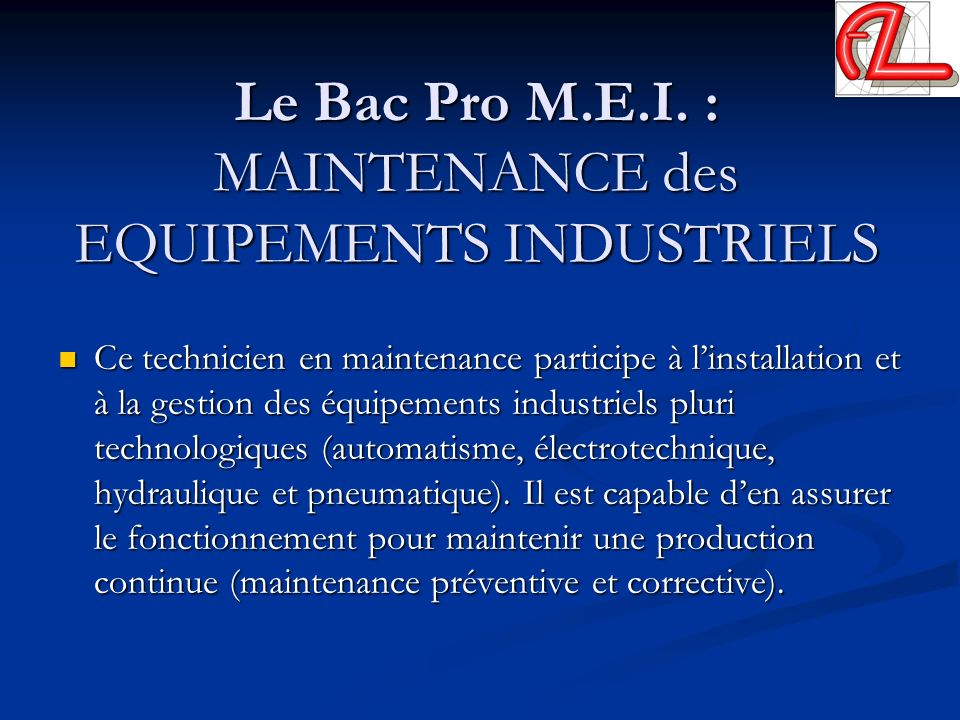 Le Bac Pro M.E.I. : MAINTENANCE des EQUIPEMENTS INDUSTRIELS
