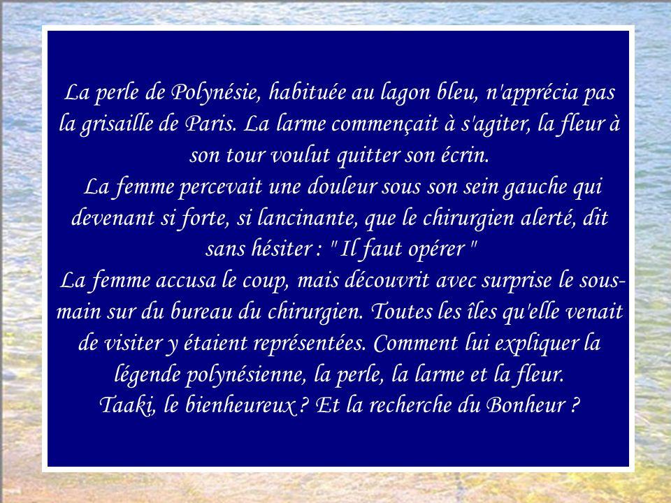 La perle de Polynésie, habituée au lagon bleu, n apprécia pas la grisaille de Paris.