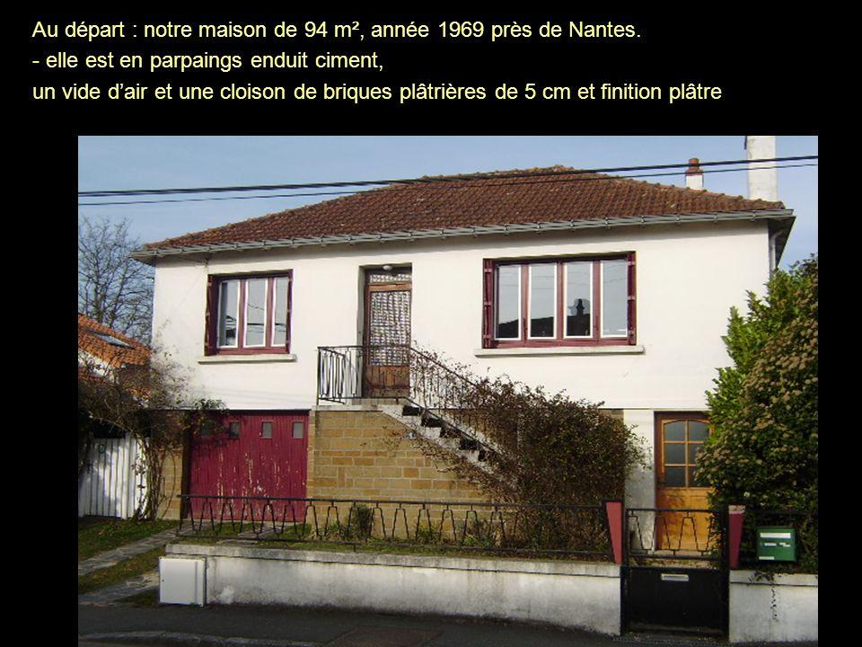 Au départ : notre maison de 94 m², année 1969 près de Nantes