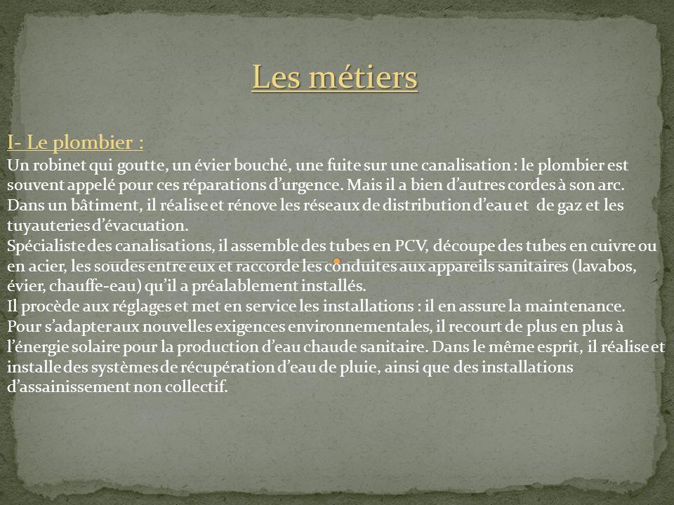 Les métiers I- Le plombier :