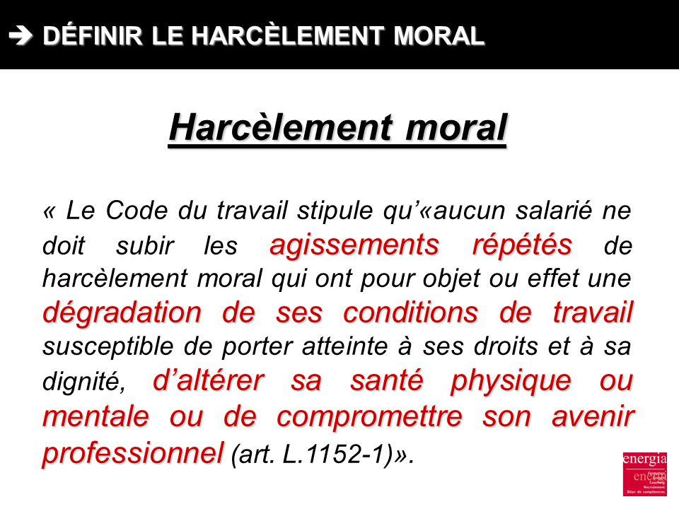 Harcèlement moral  DÉFINIR LE HARCÈLEMENT MORAL