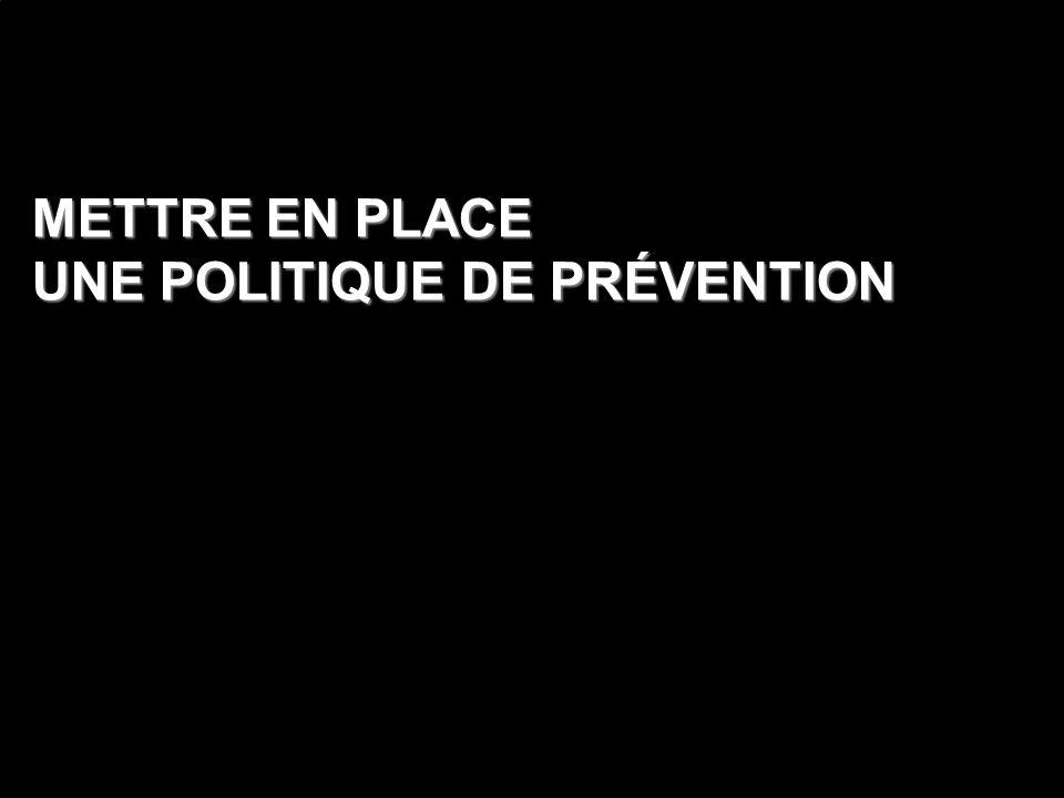 METTRE EN PLACE UNE POLITIQUE DE PRÉVENTION