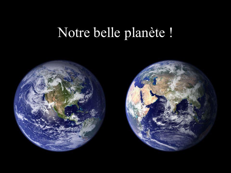 Notre belle planète !