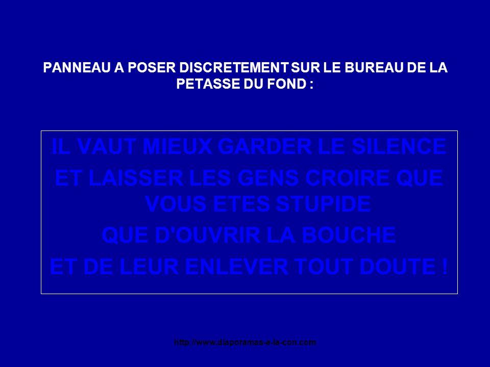 PANNEAU A POSER DISCRETEMENT SUR LE BUREAU DE LA PETASSE DU FOND :
