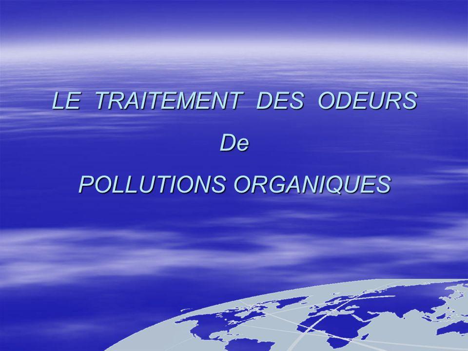 LE TRAITEMENT DES ODEURS De POLLUTIONS ORGANIQUES