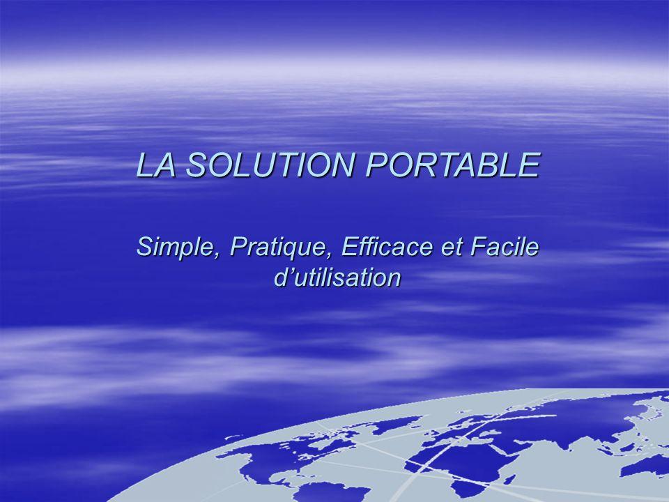 Simple, Pratique, Efficace et Facile d'utilisation
