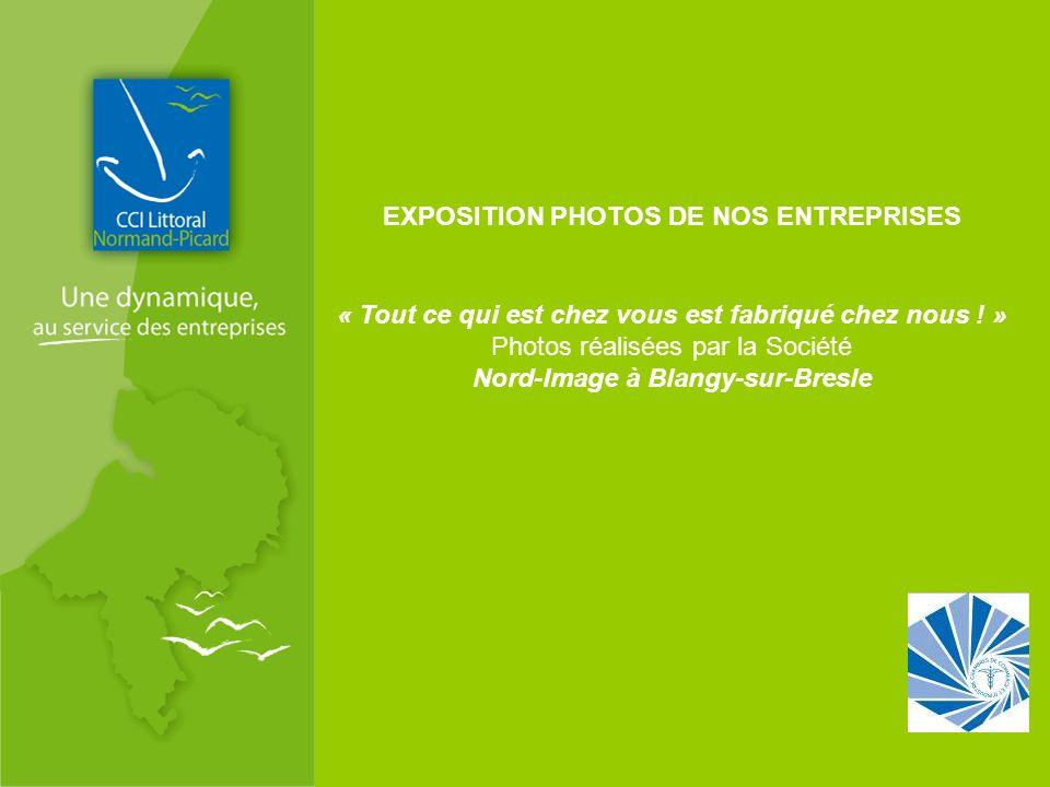 EXPOSITION PHOTOS DE NOS ENTREPRISES Nord-Image à Blangy-sur-Bresle