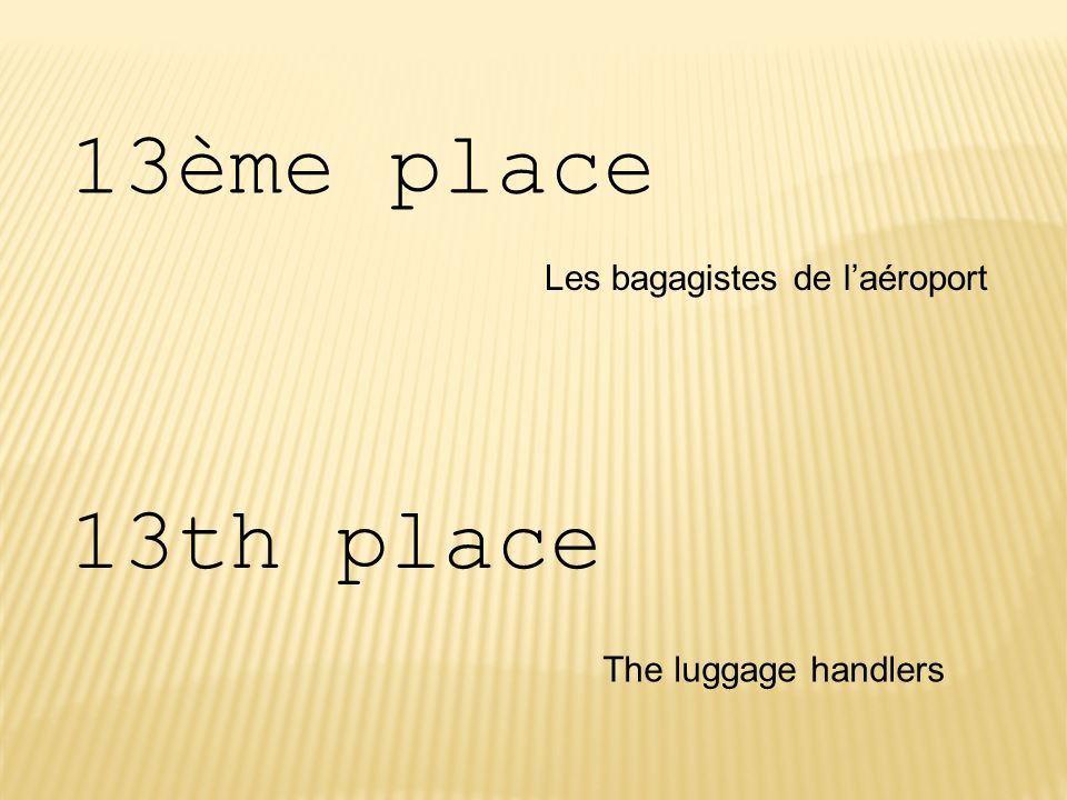 13ème place 13th place Les bagagistes de l'aéroport
