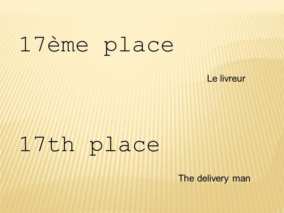 17ème place Le livreur 17th place The delivery man
