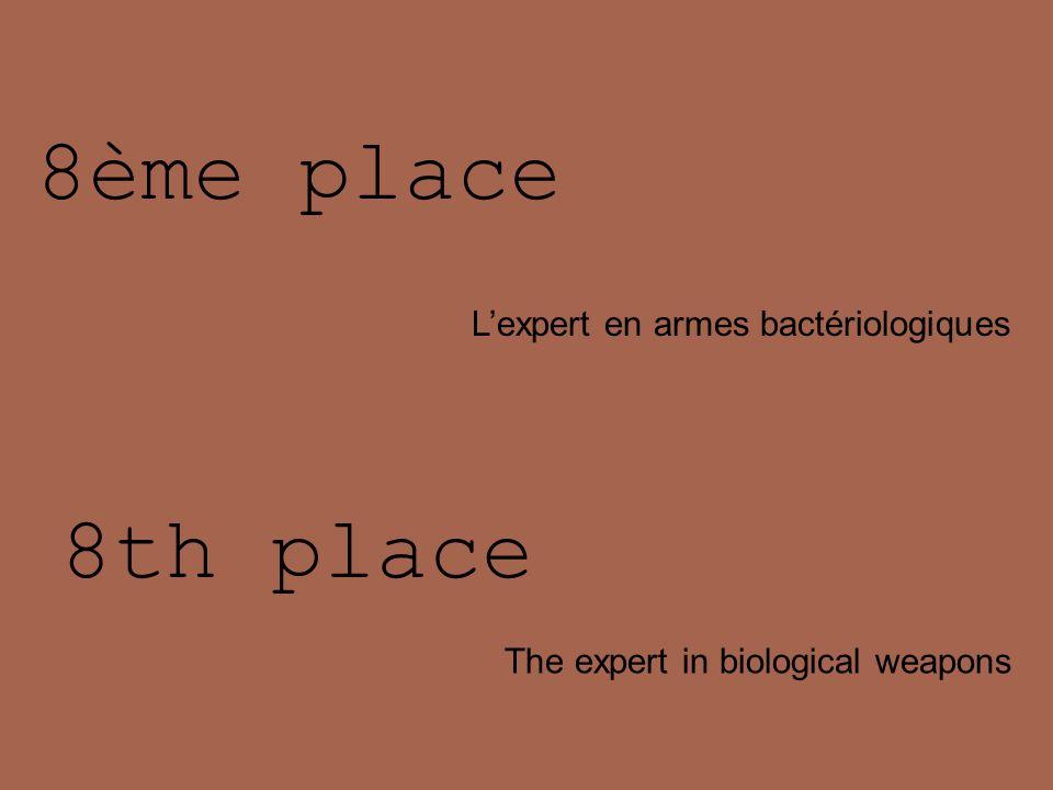 8ème place 8th place L'expert en armes bactériologiques