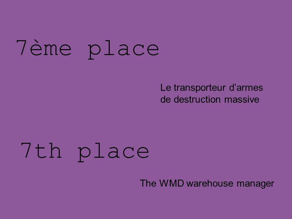7ème place 7th place Le transporteur d'armes de destruction massive