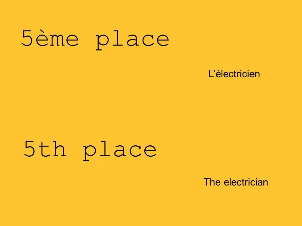 5ème place L'électricien 5th place The electrician