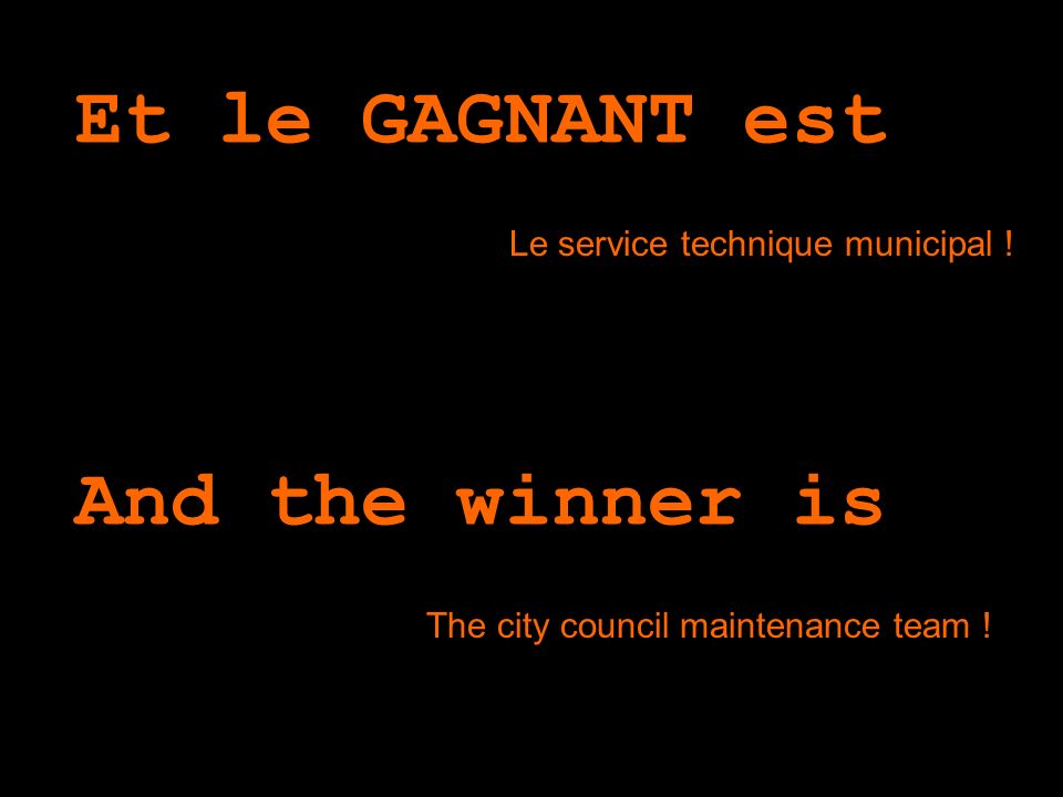 Et le GAGNANT est … And the winner is …