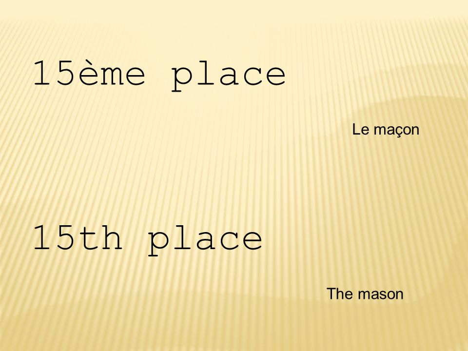 15ème place Le maçon 15th place The mason