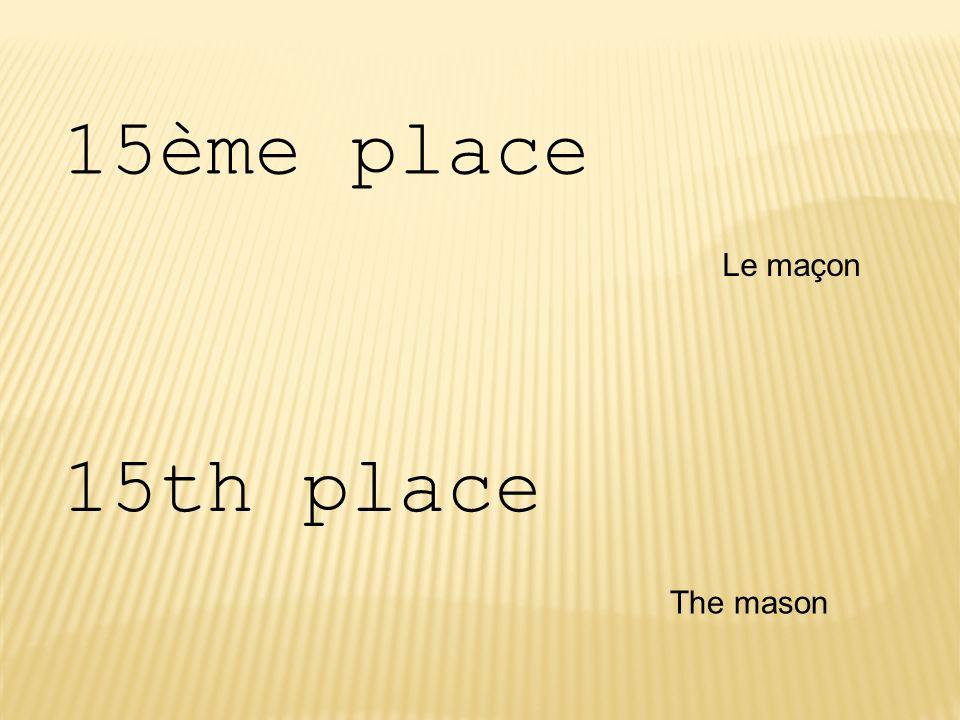 15ème place Le maçon 15th place The mason