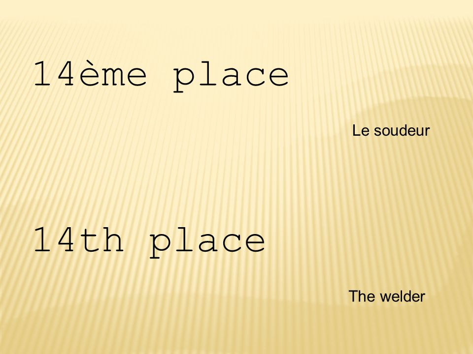 14ème place Le soudeur 14th place The welder