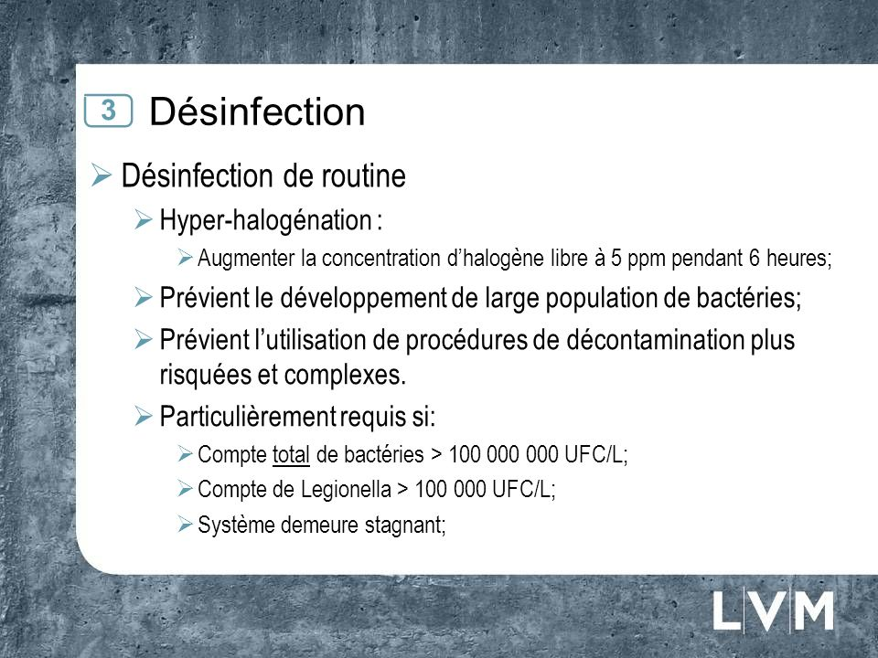 Désinfection Désinfection de routine 3 Hyper-halogénation :