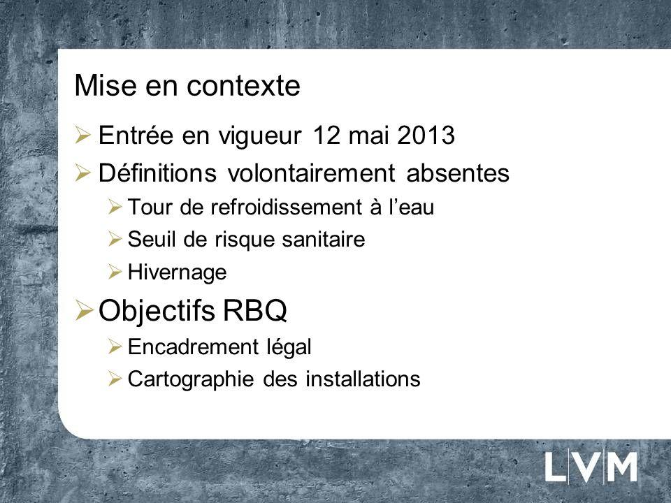 Mise en contexte Objectifs RBQ Entrée en vigueur 12 mai 2013